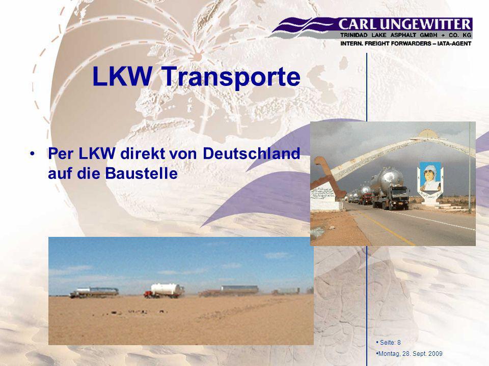Seite: 8 Montag, 28. Sept. 2009 LKW Transporte Per LKW direkt von Deutschland auf die Baustelle