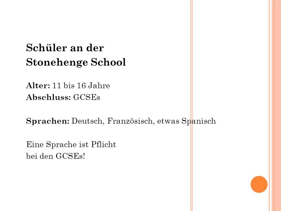 EINE DEUTSCHE PARTNERSCHULE FÜR DIE STONEHENGE SCHOOL.