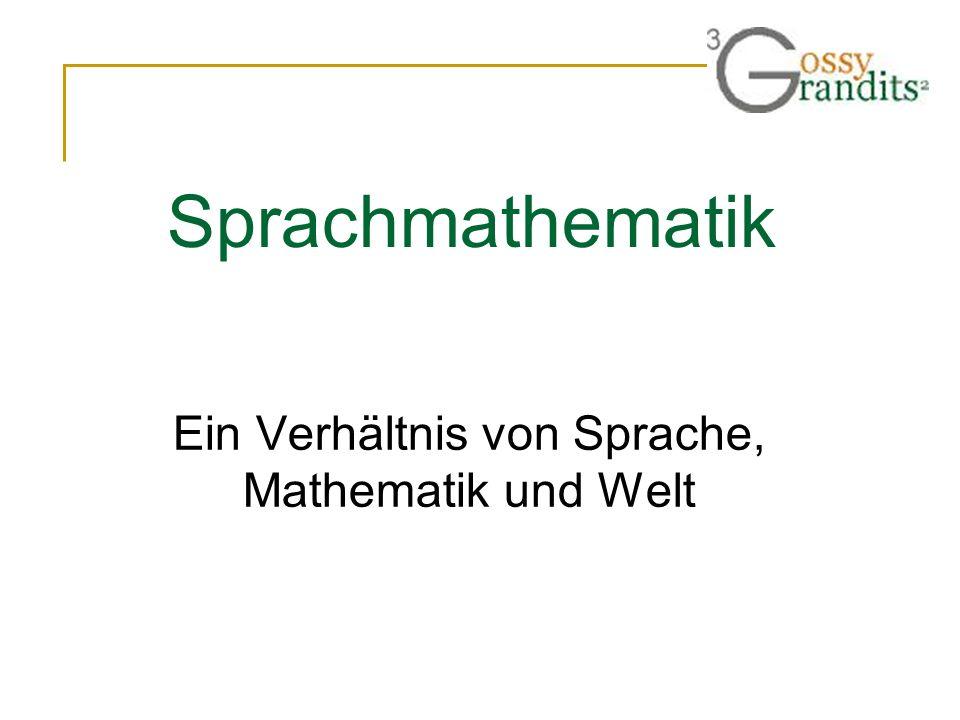 Sprachmathematik Ein Verhältnis von Sprache, Mathematik und Welt