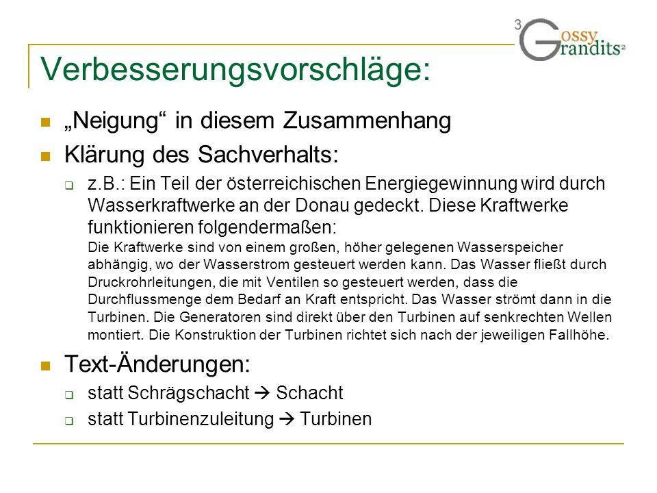 Verbesserungsvorschläge: Neigung in diesem Zusammenhang Klärung des Sachverhalts: z.B.: Ein Teil der österreichischen Energiegewinnung wird durch Wass
