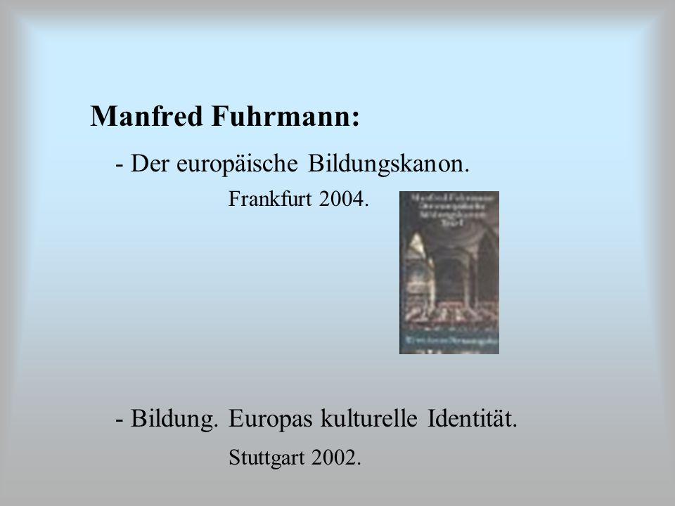 Manfred Fuhrmann: - Der europäische Bildungskanon.