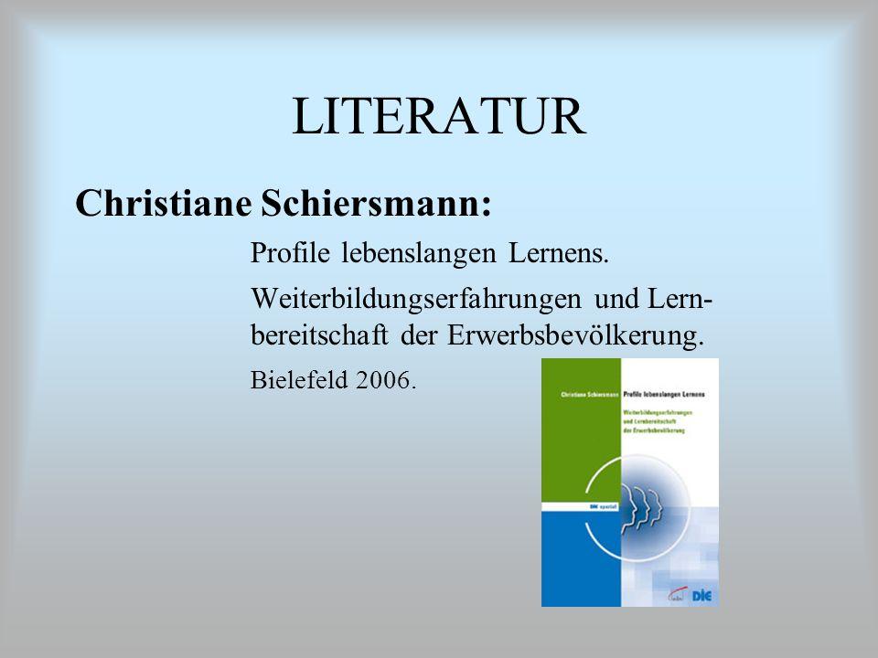 LITERATUR Christiane Schiersmann: Profile lebenslangen Lernens.