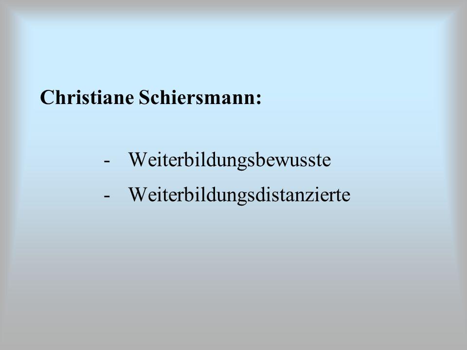 Christiane Schiersmann: - Weiterbildungsbewusste -Weiterbildungsdistanzierte