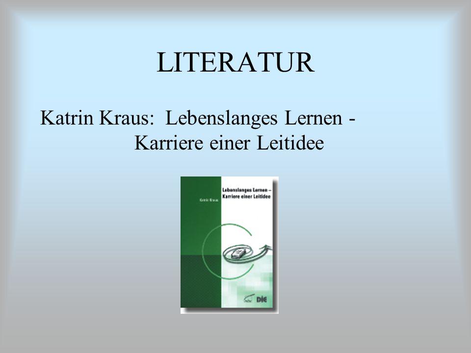 LITERATUR Katrin Kraus: Lebenslanges Lernen - Karriere einer Leitidee