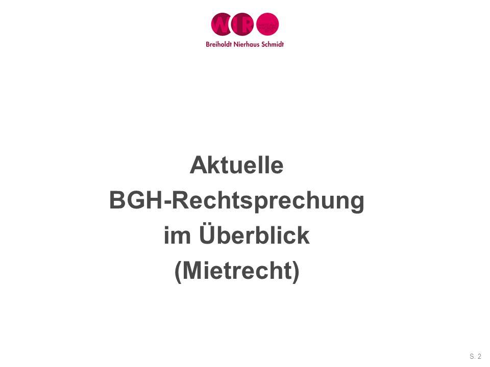S. 2 Aktuelle BGH-Rechtsprechung im Überblick (Mietrecht)