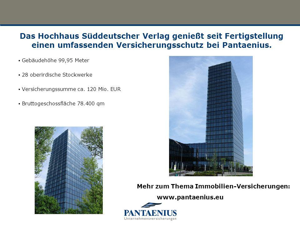 Das Hochhaus Süddeutscher Verlag genießt seit Fertigstellung einen umfassenden Versicherungsschutz bei Pantaenius. Gebäudehöhe 99,95 Meter 28 oberirdi