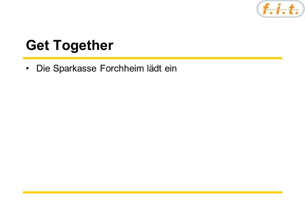 Get Together Die Sparkasse Forchheim lädt ein