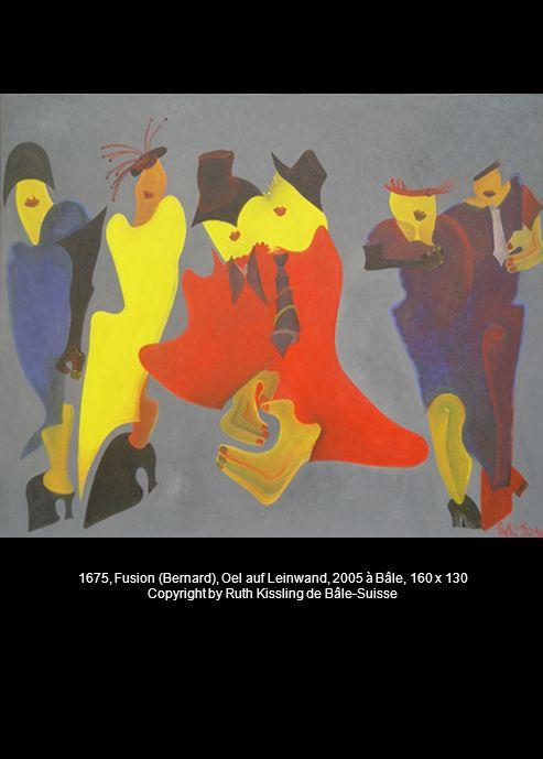 1675, Fusion (Bernard), Oel auf Leinwand, 2005 à Bâle, 160 x 130 Copyright by Ruth Kissling de Bâle-Suisse