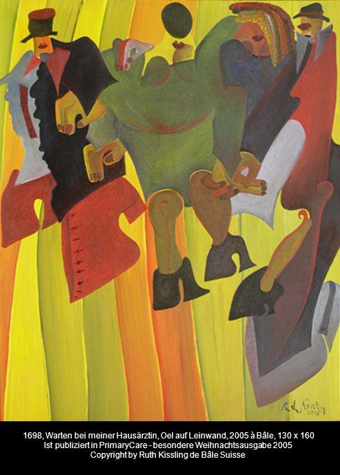 1698, Warten bei meiner Hausärztin, Oel auf Leinwand, 2005 à Bâle, 130 x 160 Ist publiziert in PrimaryCare - besondere Weihnachtsausgabe 2005 Copyright by Ruth Kissling de Bâle Suisse