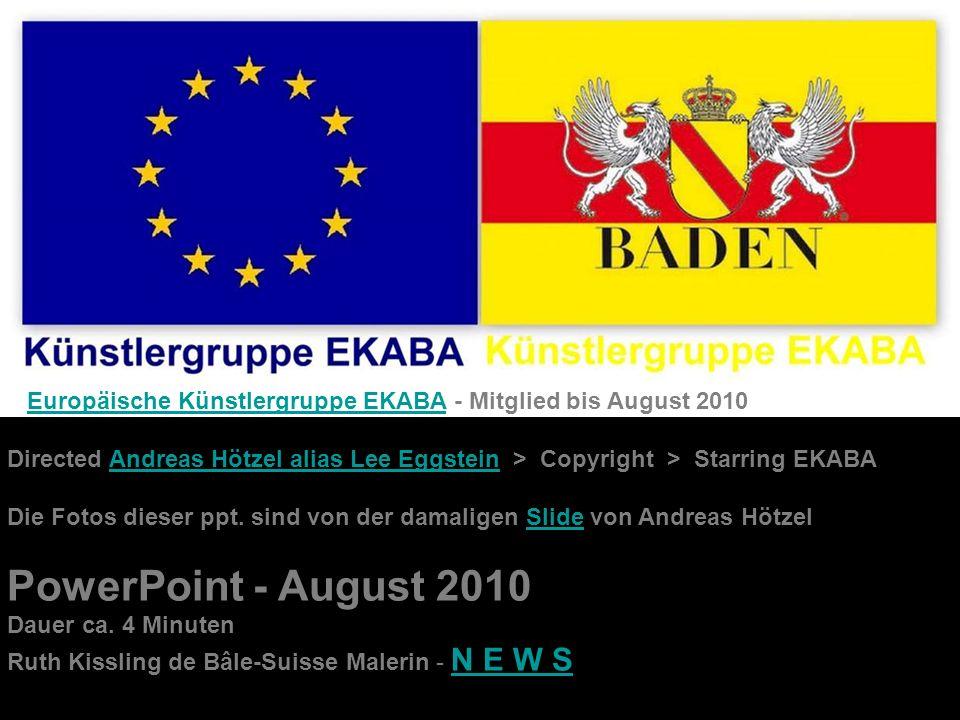 Europäische Künstlergruppe EKABA - Mitglied bis August 2010Europäische Künstlergruppe EKABA Directed Andreas Hötzel alias Lee Eggstein > Copyright > S