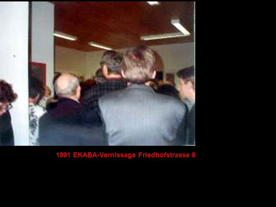 1991 EKABA-Vernissage Friedhofstrasse 8