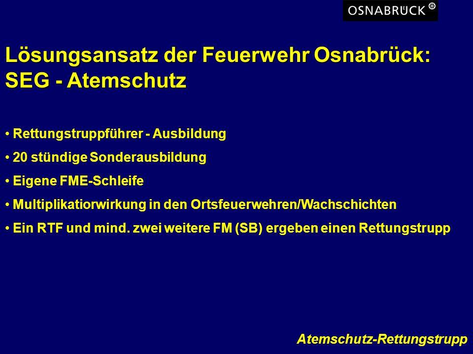 Atemschutz-Rettungstrupp Lösungsansatz der Feuerwehr Osnabrück: SEG - Atemschutz Rettungstruppführer - Ausbildung 20 stündige Sonderausbildung Eigene