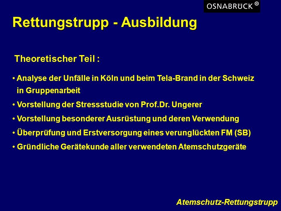 Atemschutz-Rettungstrupp Rettungstrupp - Ausbildung Theoretischer Teil : Analyse der Unfälle in Köln und beim Tela-Brand in der Schweiz in Gruppenarbe