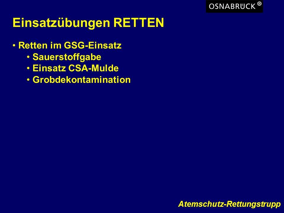 Atemschutz-Rettungstrupp Einsatzübungen RETTEN Retten im GSG-Einsatz Sauerstoffgabe Einsatz CSA-Mulde Grobdekontamination