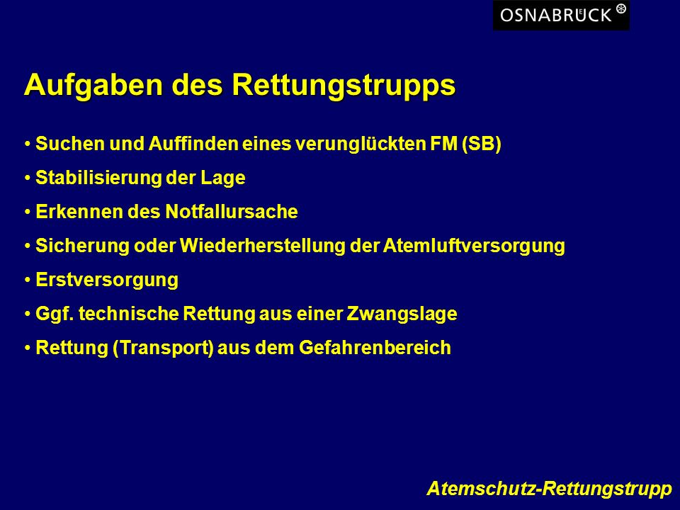 Atemschutz-Rettungstrupp Rettungstrupp - Ausbildung Praktischer Teil : Einsatzübungen Suchen Wandtechnik Tauchertechnik Baumtechnik Getrennte / geschlossene Suche
