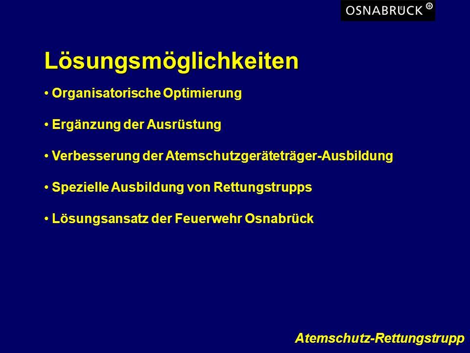 Atemschutz-Rettungstrupp Getrennte Suche: Trupp1 sucht die Wohnung ab (ohne Schlauchleitung) Trupp 2 riegelt den Brandherd ab