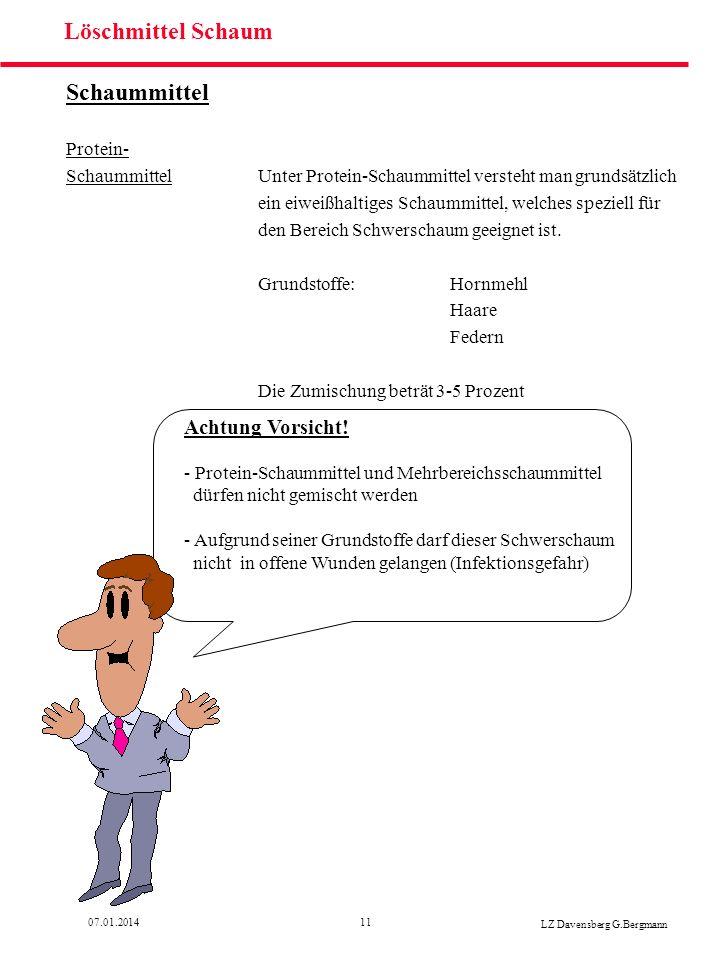 1107.01.2014 LZ Davensberg G.Bergmann Löschmittel Schaum Schaummittel Protein- SchaummittelUnter Protein-Schaummittel versteht man grundsätzlich ein e