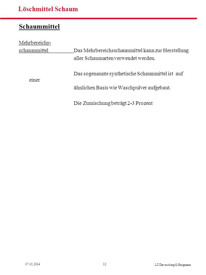 1207.01.2014 LZ Davensberg G.Bergmann Löschmittel Schaum Schaummittel Mehrbereichs- schaummittelDas Mehrbereichsschaummittel kann zur Herstellung alle
