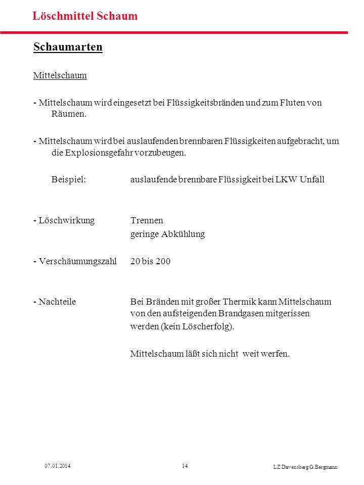 1407.01.2014 LZ Davensberg G.Bergmann Löschmittel Schaum Schaumarten Mittelschaum - Mittelschaum wird eingesetzt bei Flüssigkeitsbränden und zum Flute