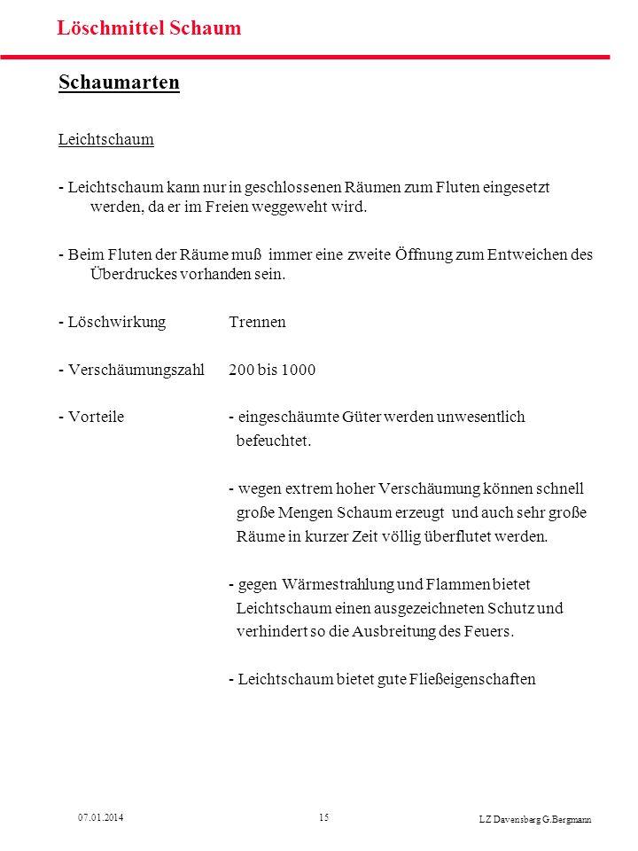 1507.01.2014 LZ Davensberg G.Bergmann Löschmittel Schaum Schaumarten Leichtschaum - Leichtschaum kann nur in geschlossenen Räumen zum Fluten eingesetz