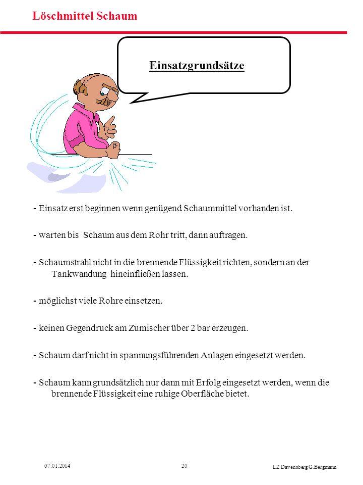2007.01.2014 LZ Davensberg G.Bergmann Löschmittel Schaum - Einsatz erst beginnen wenn genügend Schaummittel vorhanden ist. - warten bis Schaum aus dem