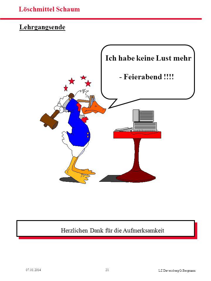 2107.01.2014 LZ Davensberg G.Bergmann Löschmittel Schaum Lehrgangsende Ich habe keine Lust mehr - Feierabend !!!! Herzlichen Dank für die Aufmerksamke