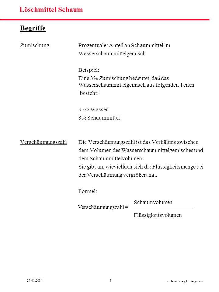507.01.2014 LZ Davensberg G.Bergmann Löschmittel Schaum Begriffe ZumischungProzentualer Anteil an Schaummittel im Wasserschaummittelgemisch Beispiel: