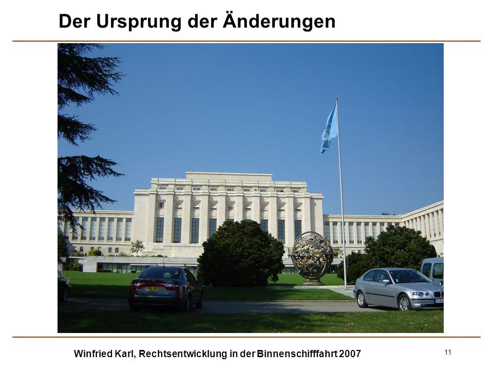 Winfried Karl, Rechtsentwicklung in der Binnenschifffahrt 2007 11 Der Ursprung der Änderungen