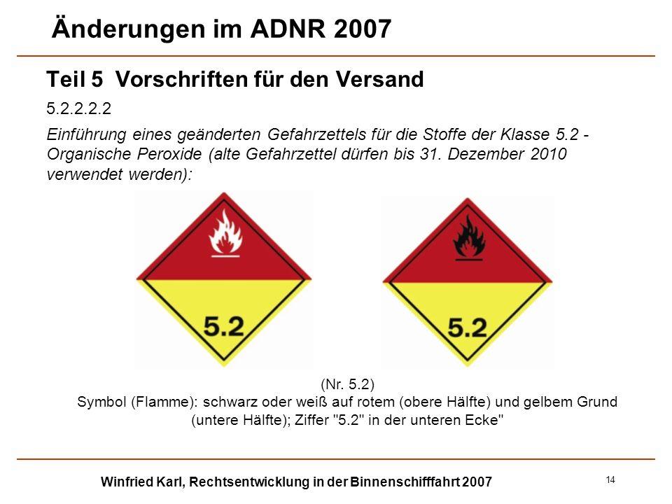 Winfried Karl, Rechtsentwicklung in der Binnenschifffahrt 2007 14 Änderungen im ADNR 2007 Teil 5 Vorschriften für den Versand 5.2.2.2.2 Einführung ein