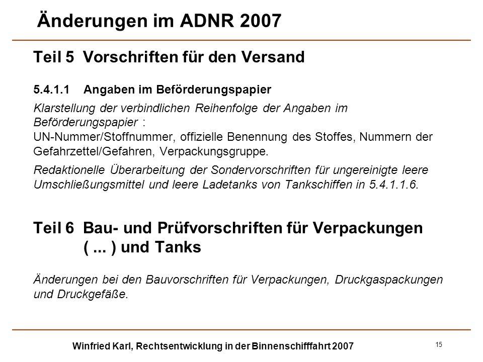 Winfried Karl, Rechtsentwicklung in der Binnenschifffahrt 2007 15 Änderungen im ADNR 2007 Teil 5 Vorschriften für den Versand 5.4.1.1Angaben im Beförd
