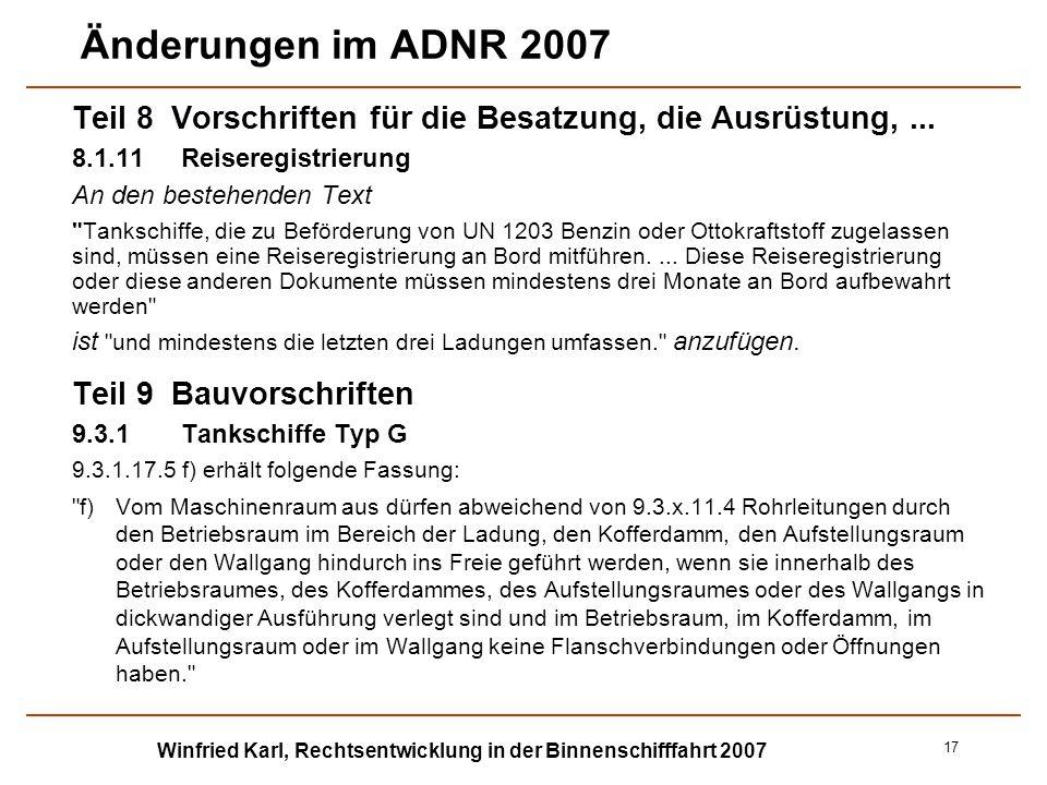 Winfried Karl, Rechtsentwicklung in der Binnenschifffahrt 2007 17 Änderungen im ADNR 2007 Teil 8 Vorschriften für die Besatzung, die Ausrüstung,... 8.