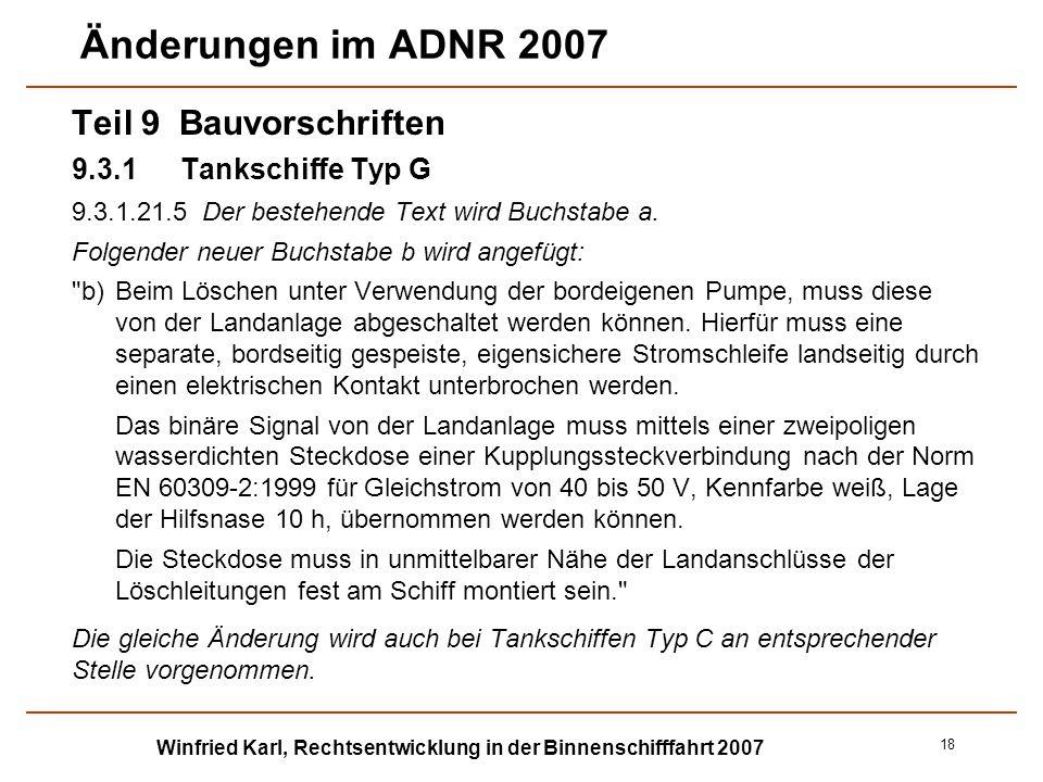 Winfried Karl, Rechtsentwicklung in der Binnenschifffahrt 2007 18 Änderungen im ADNR 2007 Teil 9 Bauvorschriften 9.3.1Tankschiffe Typ G 9.3.1.21.5Der