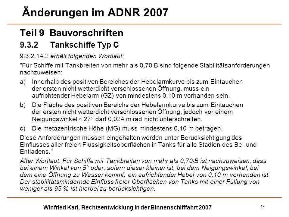 Winfried Karl, Rechtsentwicklung in der Binnenschifffahrt 2007 19 Änderungen im ADNR 2007 Teil 9 Bauvorschriften 9.3.2 Tankschiffe Typ C 9.3.2.14.2 er