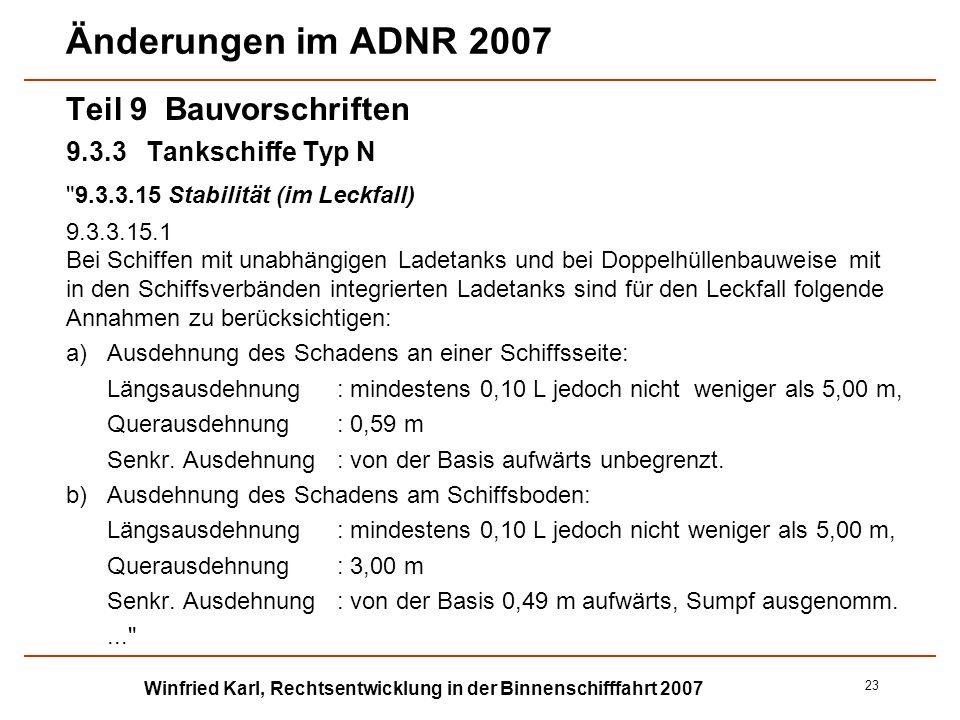 Winfried Karl, Rechtsentwicklung in der Binnenschifffahrt 2007 23 Änderungen im ADNR 2007 Teil 9 Bauvorschriften 9.3.3Tankschiffe Typ N