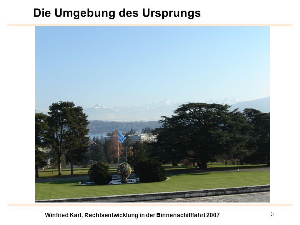 Winfried Karl, Rechtsentwicklung in der Binnenschifffahrt 2007 31 Die Umgebung des Ursprungs