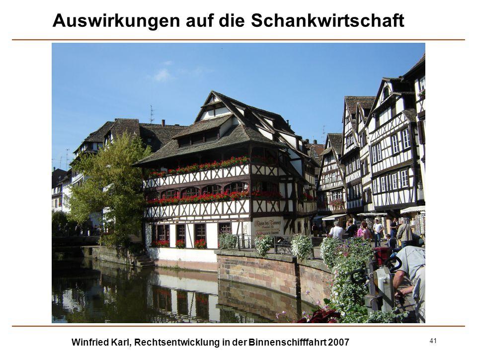 Winfried Karl, Rechtsentwicklung in der Binnenschifffahrt 2007 41 Auswirkungen auf die Schankwirtschaft