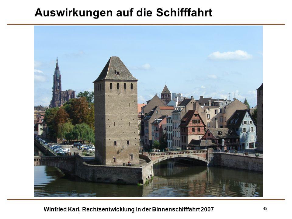 Winfried Karl, Rechtsentwicklung in der Binnenschifffahrt 2007 49 Auswirkungen auf die Schifffahrt