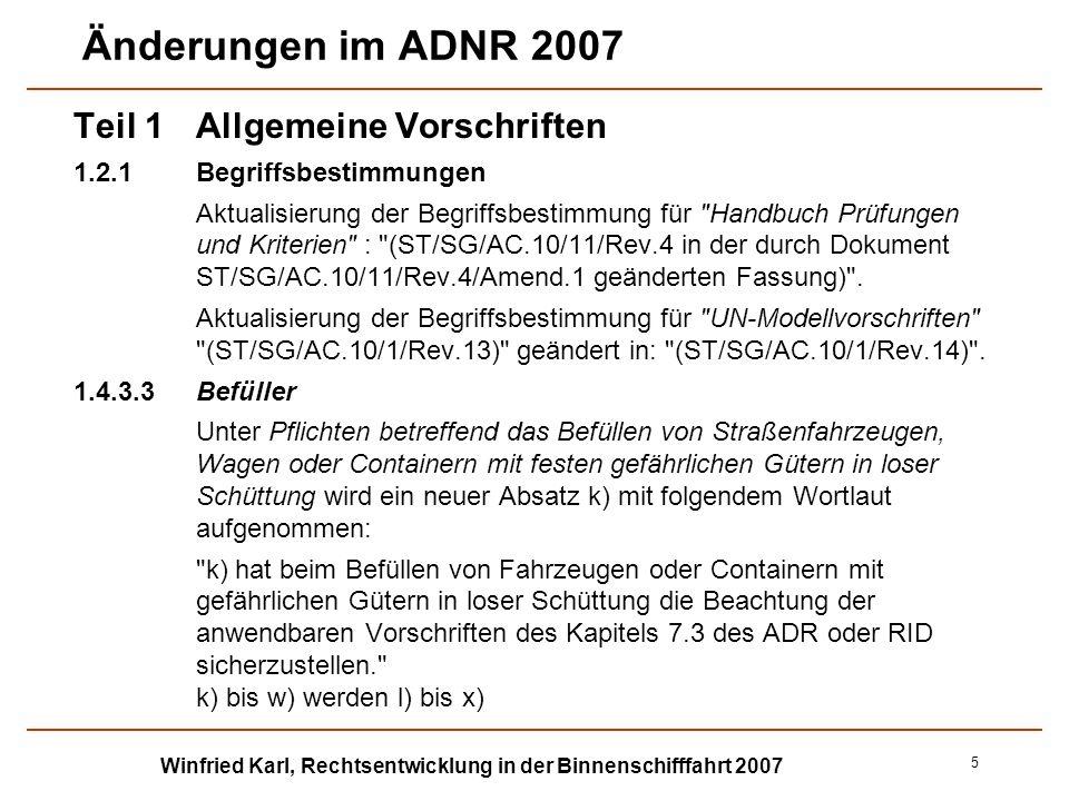 Winfried Karl, Rechtsentwicklung in der Binnenschifffahrt 2007 6 Änderungen im ADNR 2007 Teil 1Allgemeine Vorschriften 1.6Übergangsvorschriften Anpassung der Übergangsvorschrift für die Anwendung des alten ADNR 2005 bis 30.