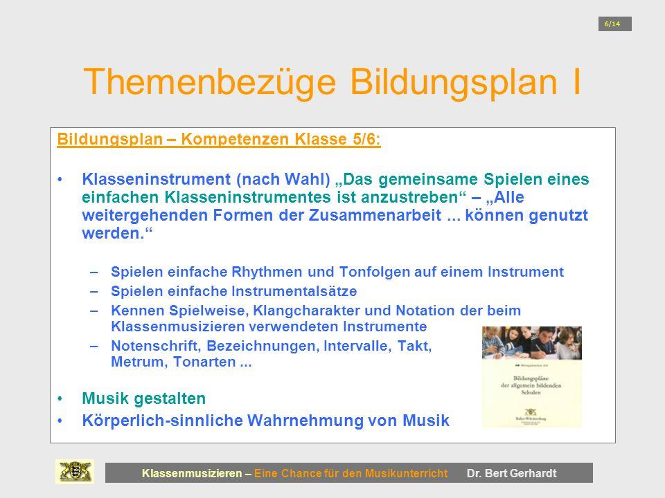 Themenbezüge Bildungsplan I Klassenmusizieren – Eine Chance für den Musikunterricht Dr.