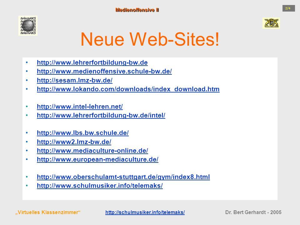 Neue Web-Sites! http://www.lehrerfortbildung-bw.de http://www.medienoffensive.schule-bw.de/ http://sesam.lmz-bw.de/ http://www.lokando.com/downloads/i