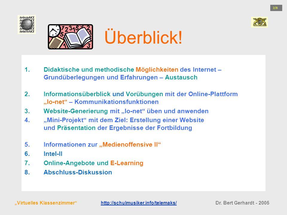 Überblick! 1.Didaktische und methodische Möglichkeiten des Internet – Grundüberlegungen und Erfahrungen – Austausch 2.Informationsüberblick und Vorübu