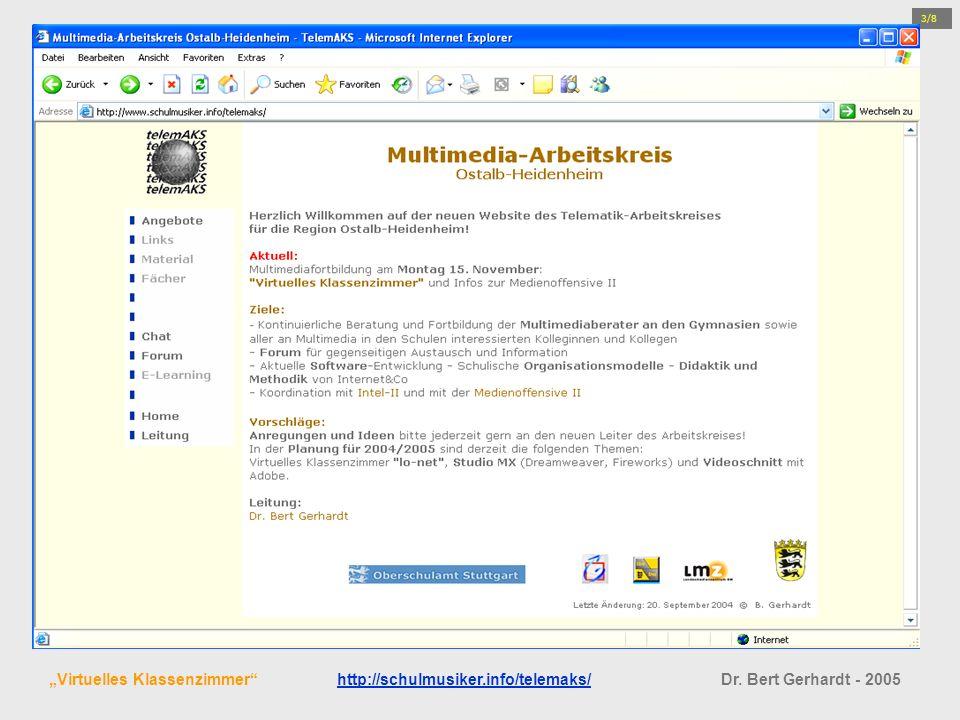 3/8 Virtuelles Klassenzimmerhttp://schulmusiker.info/telemaks/ Dr. Bert Gerhardt - 2005http://schulmusiker.info/telemaks/