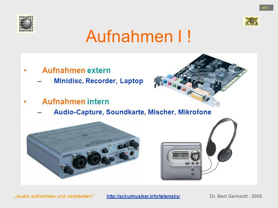 Aufnahmen I ! Aufnahmen extern –Minidisc, Recorder, Laptop Aufnahmen intern –Audio-Capture, Soundkarte, Mischer, Mikrofone Audio aufnehmen und verarbe