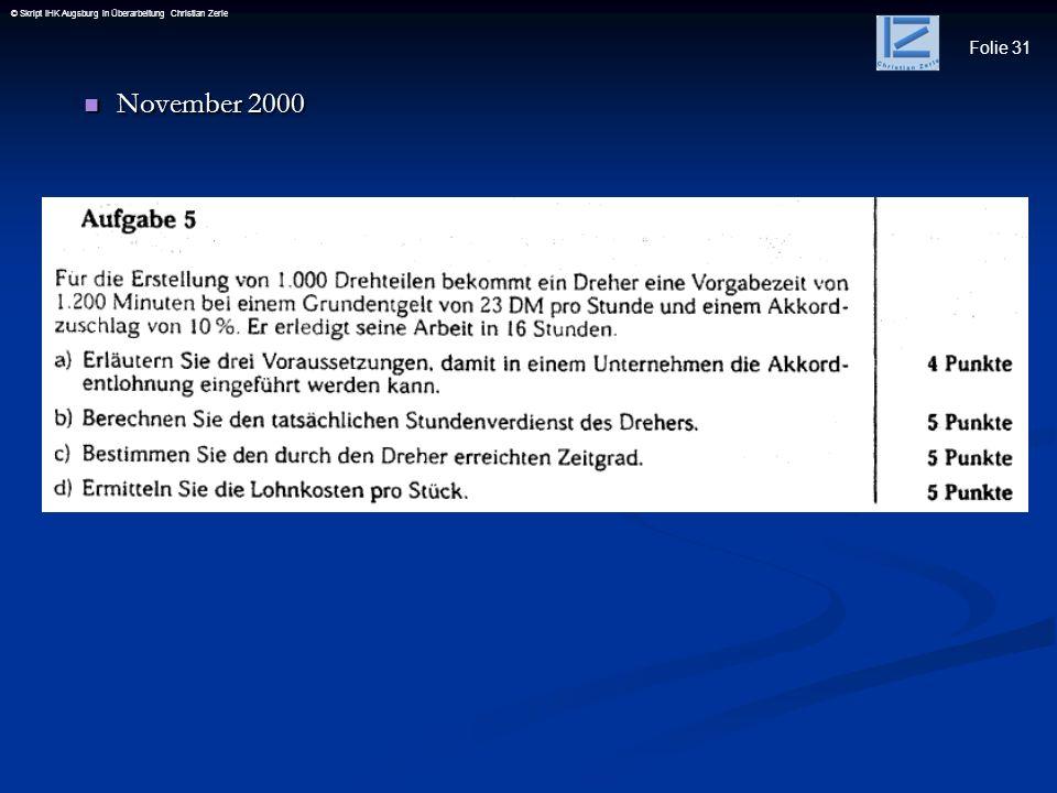 Folie 31 © Skript IHK Augsburg in Überarbeitung Christian Zerle November 2000 November 2000