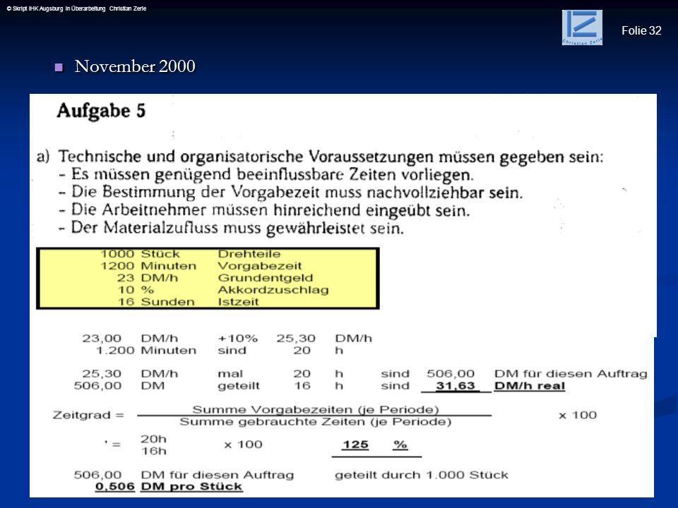Folie 32 © Skript IHK Augsburg in Überarbeitung Christian Zerle November 2000 November 2000