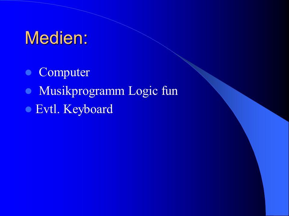 Medien: Computer Musikprogramm Logic fun Evtl. Keyboard