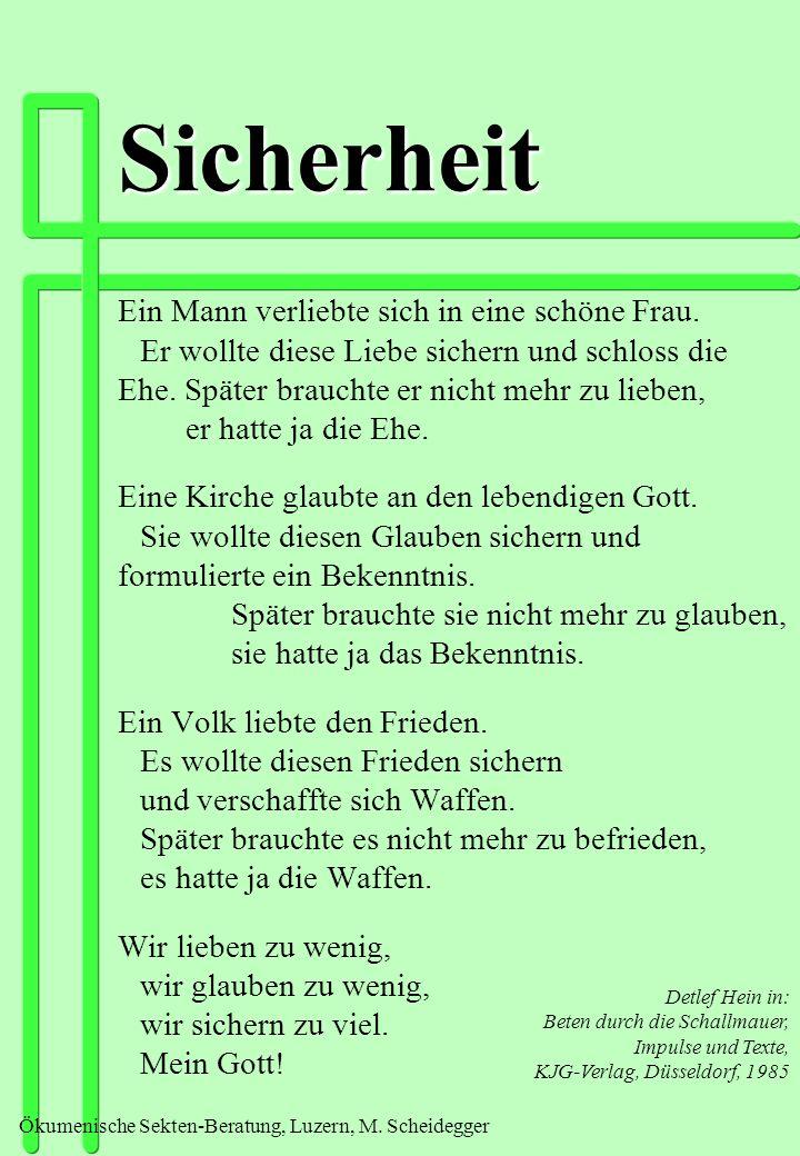 Ökumenische Sekten-Beratung, Luzern, M. Scheidegger Sicherheit Ein Mann verliebte sich in eine schöne Frau. Er wollte diese Liebe sichern und schloss