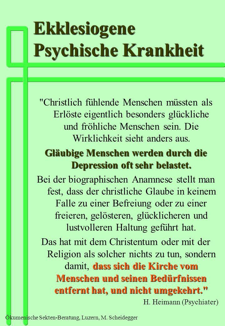 Ökumenische Sekten-Beratung, Luzern, M. Scheidegger Ekklesiogene Psychische Krankheit