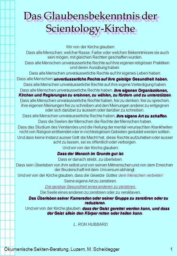 Ökumenische Sekten-Beratung, Luzern, M.Scheidegger2 Glaubensbekenntnis der Scientology-Kirche 1.
