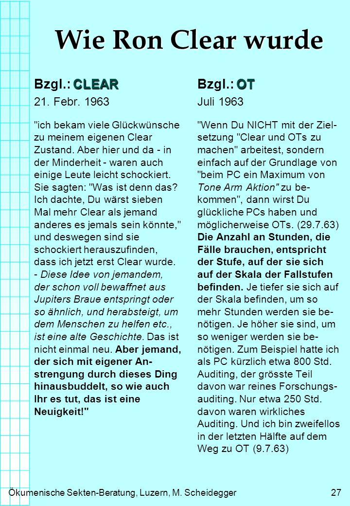 Ökumenische Sekten-Beratung, Luzern, M.Scheidegger28 Wie Ron Clear wurde Wie Ron Clear wurde 2.